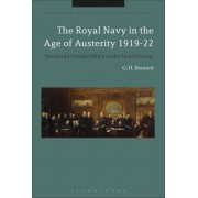 Royal Navy in the Age of Austerity 1919-22. Naval and Foreign Policy under Lloyd George, Paperback/G. H. Bennett