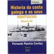 Historia Da Costa Galega E Os Seus Naufraxios. Século Xx