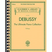 Debussy - The Ultimate Piano Collection: Schirmer's Library of Musical Classics Volume 2105, Paperback