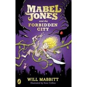Mabel Jones and the Forbidden City, Paperback/Will Mabbitt