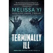 Terminally Ill, Paperback/Melissa Yuan-Innes MD