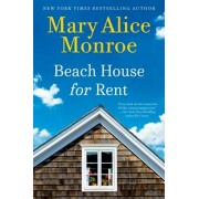 Beach House for Rent, Hardcover/Mary Alice Monroe