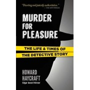 Murder for Pleasure: The Life and Times of the Detective Story, Paperback/Howard Haycraft