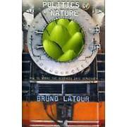 Politics of Nature by Bruno Latour & Catherine Porter