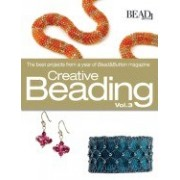 Creative Beading, Vol. 3: The Best Projects from a Year of Bead&Button Magazine