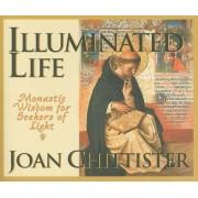 Illuminated Life: Monastic Wisdom for Seekers of Light, Paperback