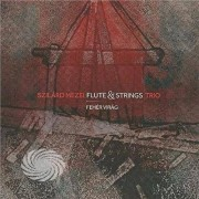 Video Delta Mezei,Szilard Flute & Strings Trio - Feher Virag (White Flower) - CD