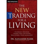 The New Trading for a Living: Psychology, Discipline, Trading Tools and Systems, Risk Control, Trade Management, Hardcover/Alexander Elder