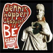 Video Delta Dennis Hopper Choppers - Be Ready - CD