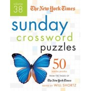 The New York Times Sunday Crossword Puzzles Volume 38: 50 Sunday Puzzles from the Pages of the New York Times, Paperback