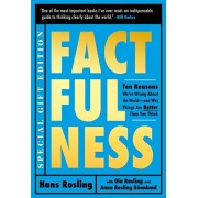 Factfulness Illustrated: Ten Reasons We're Wrong about the World--And Why Things Are Better Than You Think, Hardcover/Hans Rosling