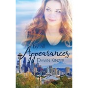 By All Appearances, Paperback/Dawn Kinzer