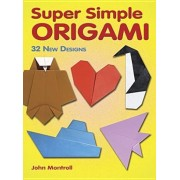 Super Simple Origami: 32 New Designs, Paperback