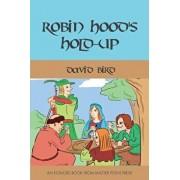 Robin Hood's Hold-up, Paperback/David Bird