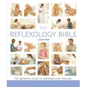 The Reflexology Bible: The Definitive Guide to Pressure Point Healing, Paperback