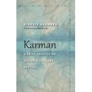 Karman: A Brief Treatise on Action, Guilt, and Gesture, Paperback/Giorgio Agamben