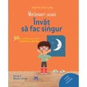 Montessori acasa Invat sa fac singur - 30 de activitati distractive insotite de o poveste