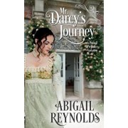 Mr. Darcy's Journey: A Pride & Prejudice Variation, Paperback/Abigail Reynolds