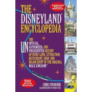 The Disneyland Encyclopedia: The Unofficial, Unauthorized, and Unprecedented History of Every Land, Attraction, Restaurant, Shop, and Major Event i, Paperback