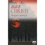 Noaptea strainului/Aura Christi