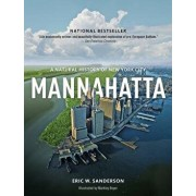 Mannahatta: A Natural History of New York City, Paperback/Eric W. Sanderson