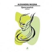 Opera Poetica Vol I/Alexandru Musina