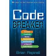 Code Breaker: Increase Creativity, Remix Assessment, and Develop a Class of Coder Ninjas!, Paperback/Brian Aspinall