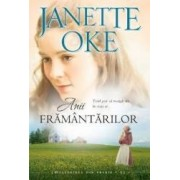 Anii framantarilor - Janette Oke