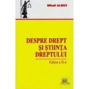 Despre drept si stiinta dreptului - Mihail Albici