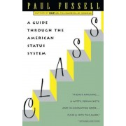 Class: A Guide Through the American Status System, Paperback