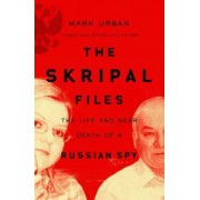 Pan Macmillan The Skripal Files: The Life and Near Death of a Russian Spy - Urban Mark