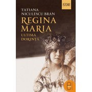 Regina Maria. Ultima dorinta (eBook)
