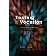 The Testing of Vocation: 100 Years of Ministry Selection in the Church of England
