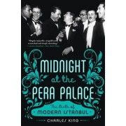Midnight at the Pera Palace: The Birth of Modern Istanbul, Paperback