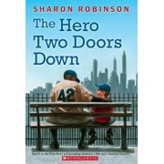 The Hero Two Doors Down: Based on the True Story of Friendship Between a Boy and a Baseball Legend, Paperback/Robinson, Sharon