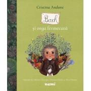 """Bach si orga fermecata"" - Cristina Andone"