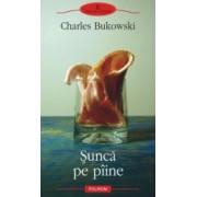 Sunca pe piine - Charles Bukowski