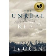 The Unreal and the Real: The Selected Short Stories of Ursula K. Le Guin, Hardcover