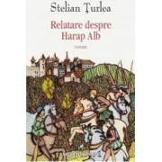 Relatare despre Harap Alb - Stelian Turlea