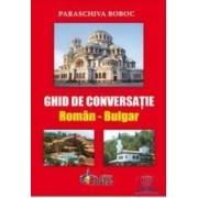 Ghid de conversatie roman-bulgar - Paraschiva Boboc