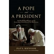 A Pope and a President: John Paul II, Ronald Reagan, and the Extraordinary Untold Story of the 20th Century, Hardcover