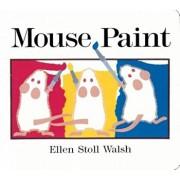 Mouse Paint, Hardcover/Ellen Stoll Walsh