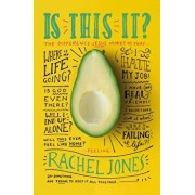 Is This It?: The Difference Jesus Makes to That 'where-Is-My-Life-Going-I-Hate-My-Job-I-Have-No-Real-Friends-Is-God-Even-Here-Will-, Paperback/Rachel Jones