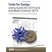 Tools for Design Using AutoCAD 2019 et Autodesk Inventor 2019 par Shih & Randy