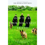 How to Be Your Dog's Best Friend: The Classic Training Manual for Dog Owners, Hardcover