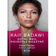 Raif Badawi Sotul meu, Povestea noastra
