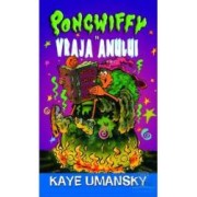 Pongwiffy si vraja anului - Kaye Umansky
