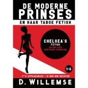 De moderne prinses en haar taboe fetish: Chelsea's fetish en nog vier erotische verhalen - D. Willemse