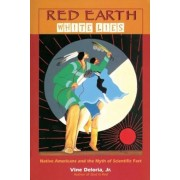 Red Earth, White Lies: Native Americans and the Myth of Scientific Fact, Paperback