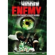 Hidden Enemy: Inside Psychiatry`s Covert Agenda